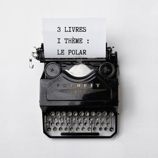3 livres 1 thème Le polar Bymelm