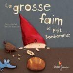 Album jeunesse - La grosse faim de P'tit bonhomme - Bymelm