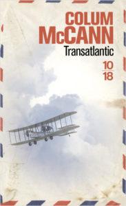 Voyage avec : Transatlantic de Colum McCann Maison d'édition : 10-18 Bymelm