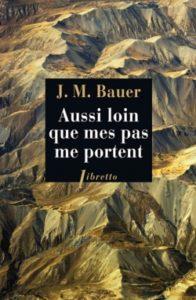Aussi loin que mes pas me portent de Joseph Martin Bauer