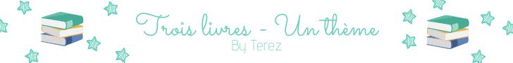 By Terez - 3 livres 1 thème