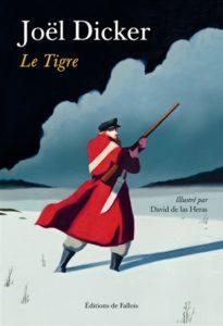 Le tigre - Joël Dicker