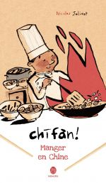 Chifan! Manger en Chine de Nicolas Jolivot