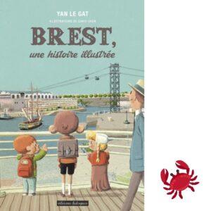 Yan Le Gat - livre - Brest, une histoire illustrée